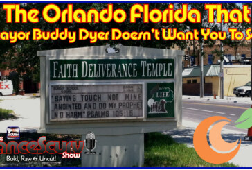 The Orlando Florida That Mayor Buddy Dyer Doesn't Want You To See! – The LanceScurv Show