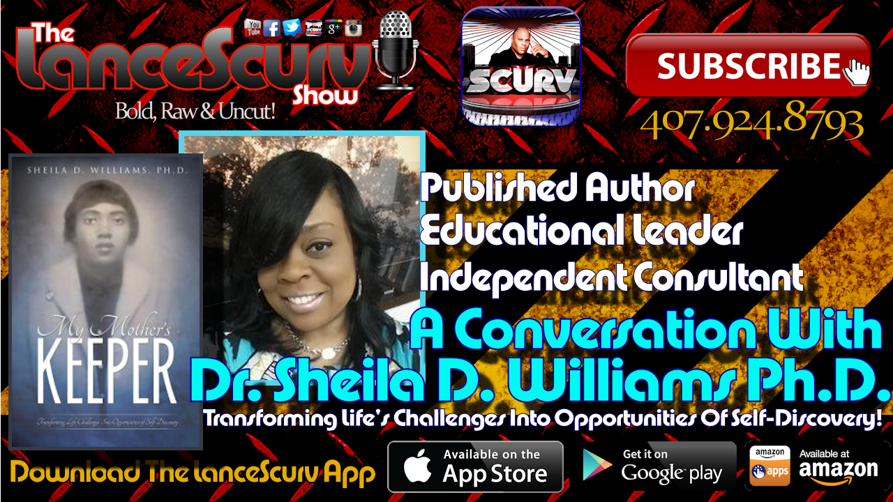 A Conversation With Dr. Sheila D. Williams Ph.D. - The LanceScurv Show