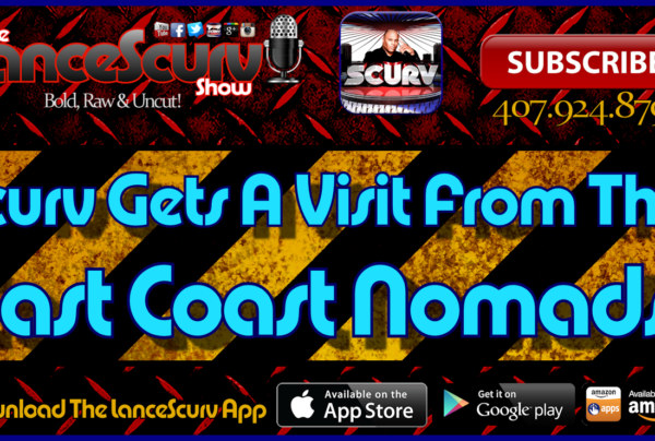 Scurv Gets A Visit From The East Coast Nomads! – The LanceScurv Show