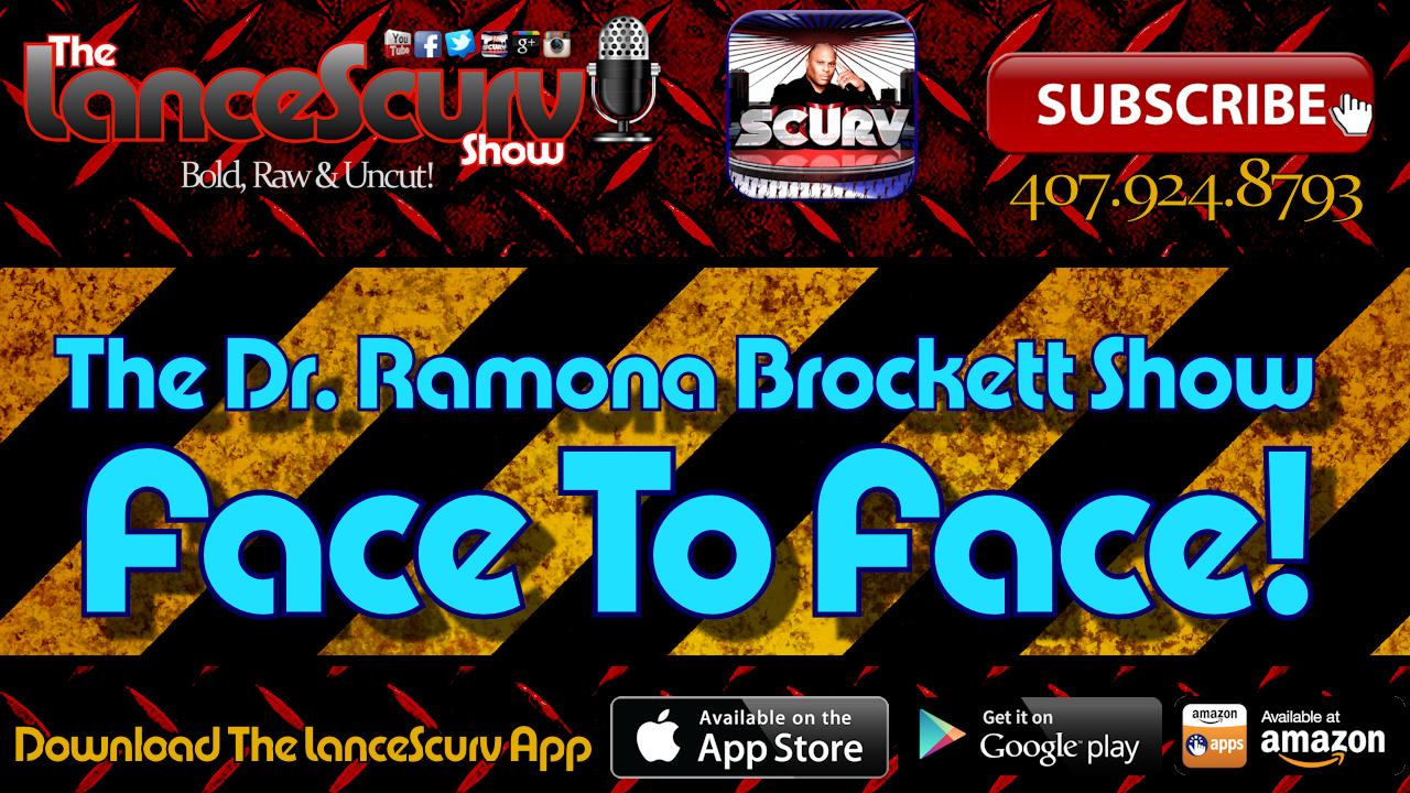 The Dr. Ramona Brockett Show Face To Face! - # 1