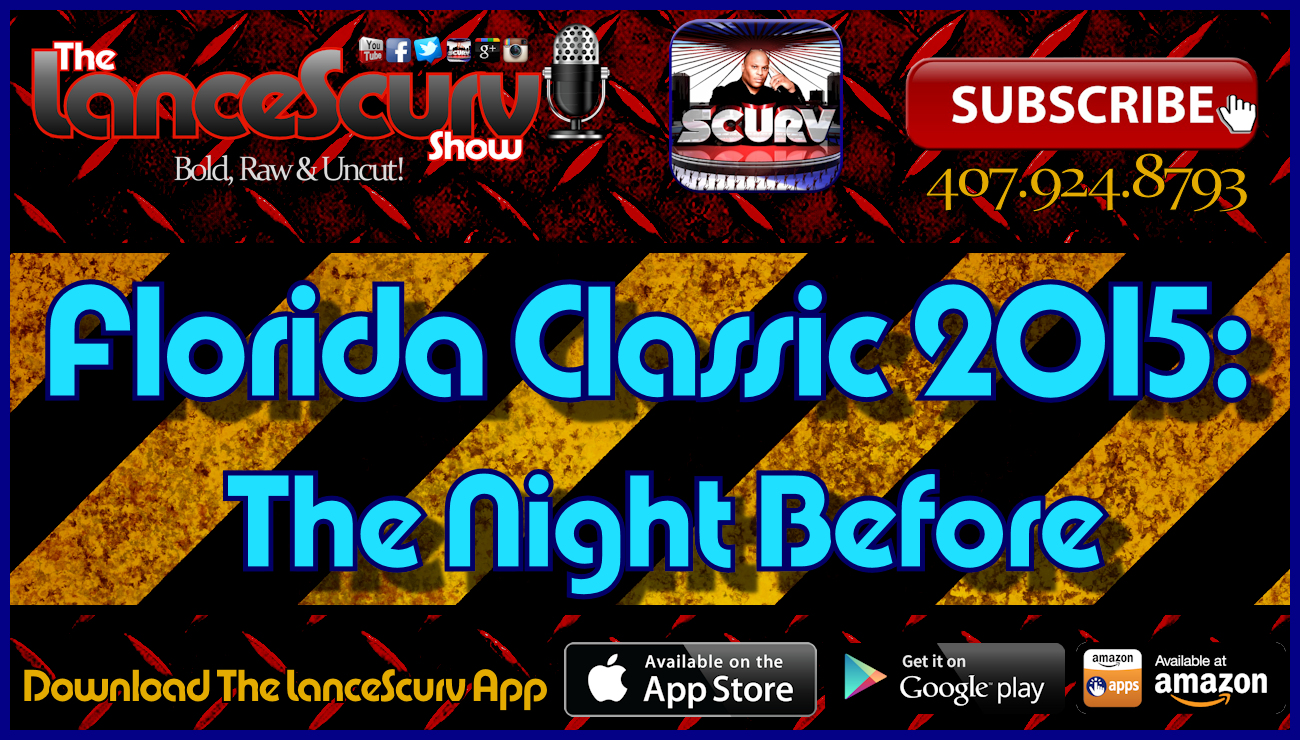 Florida Classic 2015: The Night Before! - The LanceScurv Show