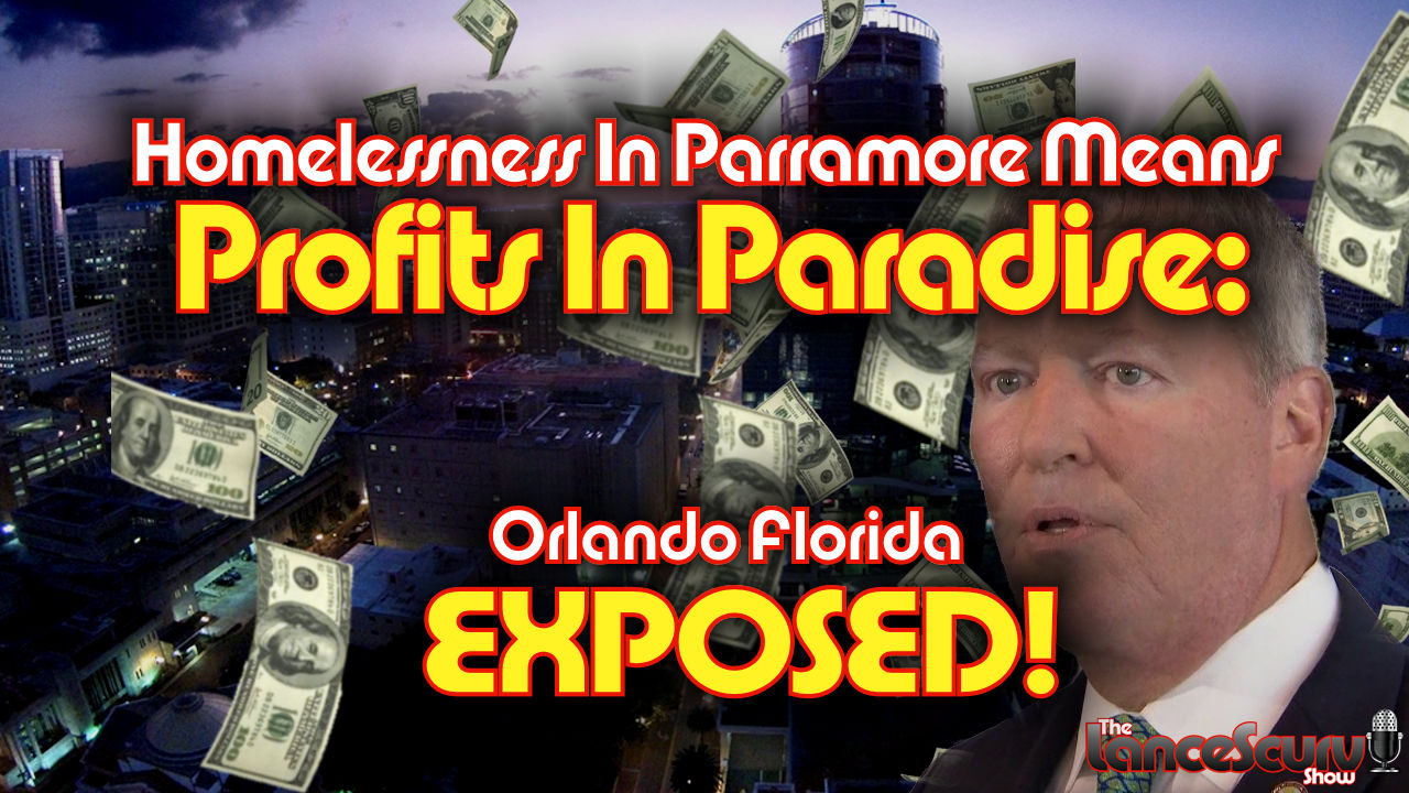 Homelessness In Parramore Means Profits In Paradise: Orlando Florida EXPOSED! - The LanceScurv Show
