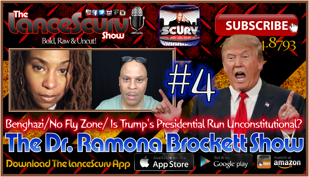 The Dr. Ramona Brockett Show # 4 - Benghazi/No Fly Zone/Trump's Run Unconstitutional?