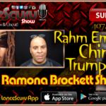 The Ramona Brockett Show # 5 – Rahm Emanuel/Chiraq/Trump