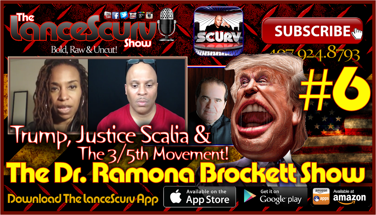 The Dr. Ramona Brockett Show # 6 - Trump, Justice Scalia & The 3/5th Movement!