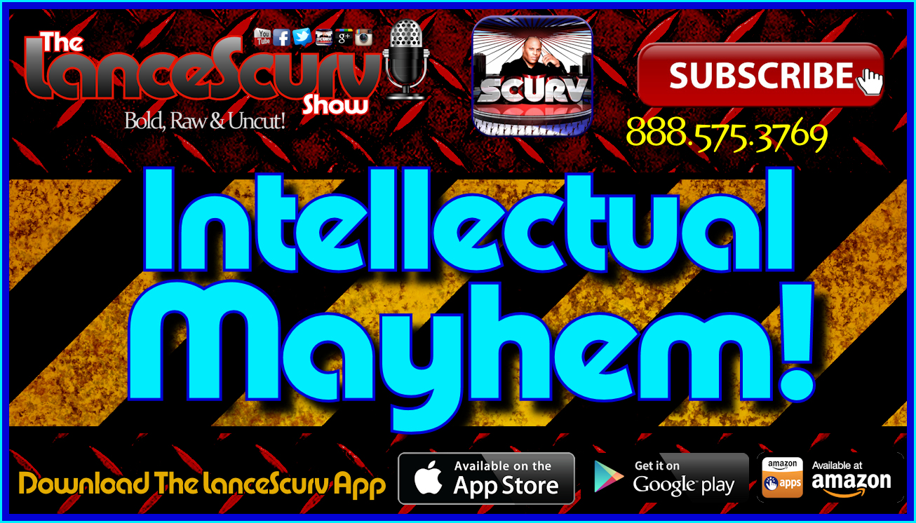 Intellectual Mayhem! - The LanceScurv Show