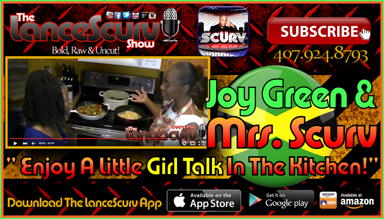 Joy Green & Mrs. Scurv Enjoy A Little Girl Talk In The Kitchen! - The LanceScurv Show