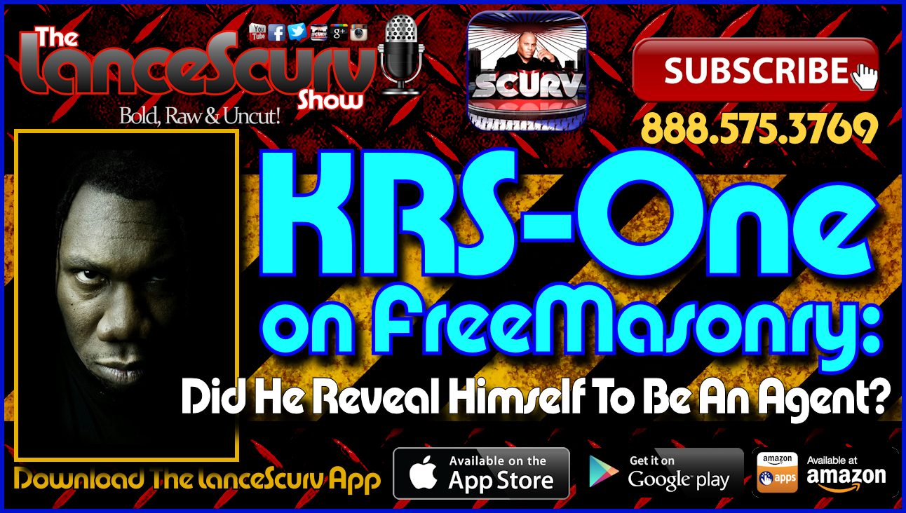 KRS-One On Freemasonry: Did He Reveal Himself To Be An Agent? - The LanceScurv Show