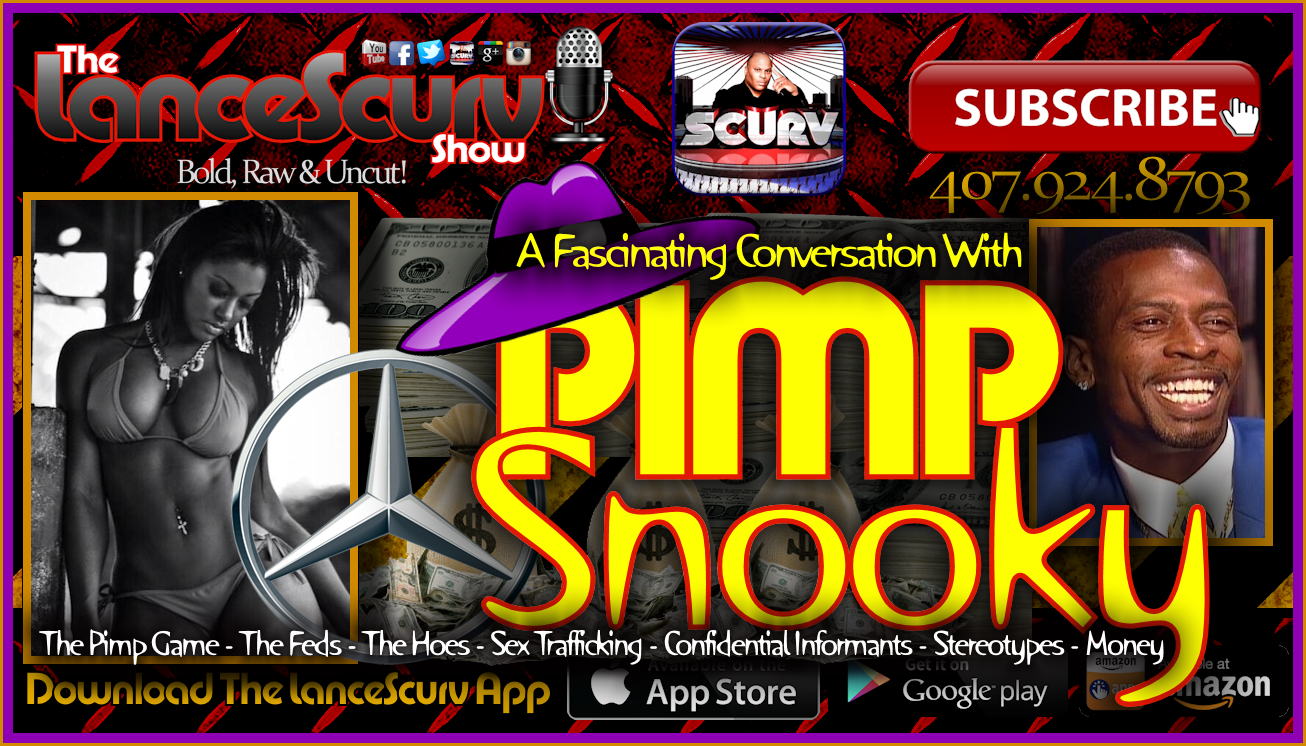 A Fascinating Conversation With Pimp Snooky! - The LanceScurv Show