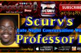Scurv's Late Night Conversation With Professor K! – The LanceScurv Show