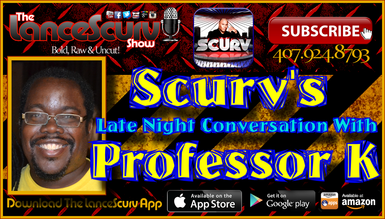 Scurv's Late Night Conversation With Professor K! - The LanceScurv Show