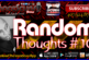 Random Thoughts # 10 – The LanceScurv Show Live & Uncensored!