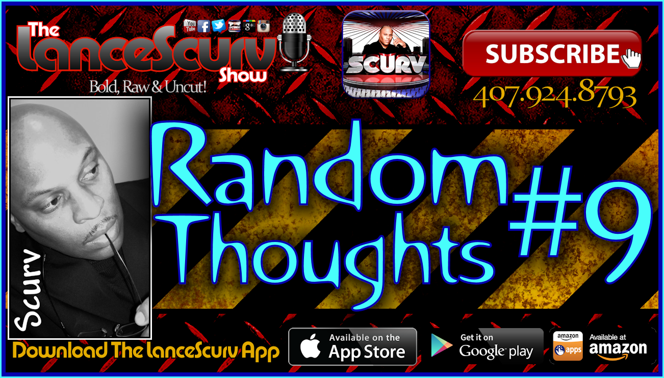Random Thoughts # 9 - The LanceScurv Show
