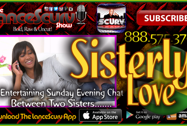 Sisterly Love: An Entertaining Sunday Evening Chat Between Two Sisters! – The LanceScurv Show