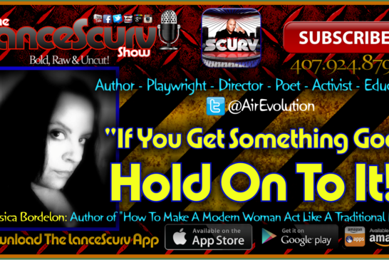 """Jessica Bordelon: """"If You Get Something Good, Hold On To It!"""" – The LanceScurv Show"""