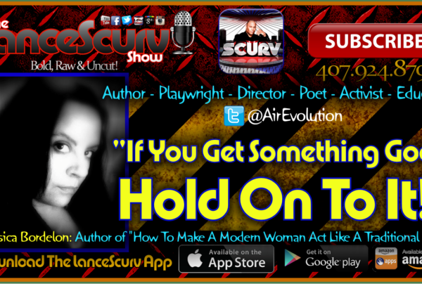 "Jessica Bordelon: ""If You Get Something Good, Hold On To It!"" – The LanceScurv Show"