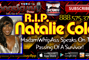 RIP Natalie Cole: Madamwhipass Speaks On The Passing Of A Survivor! – The LanceScurv Show