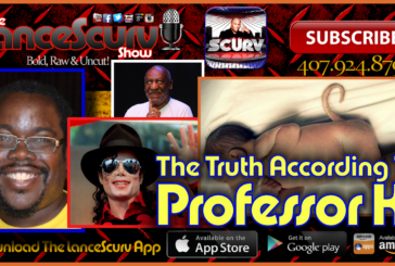 The Truth According To Professor K! – The LanceScurv Show