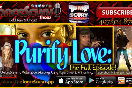 Purify Love Speaks On Lesbianism, Molestation, The Illuminati & The Entertainment Industry!