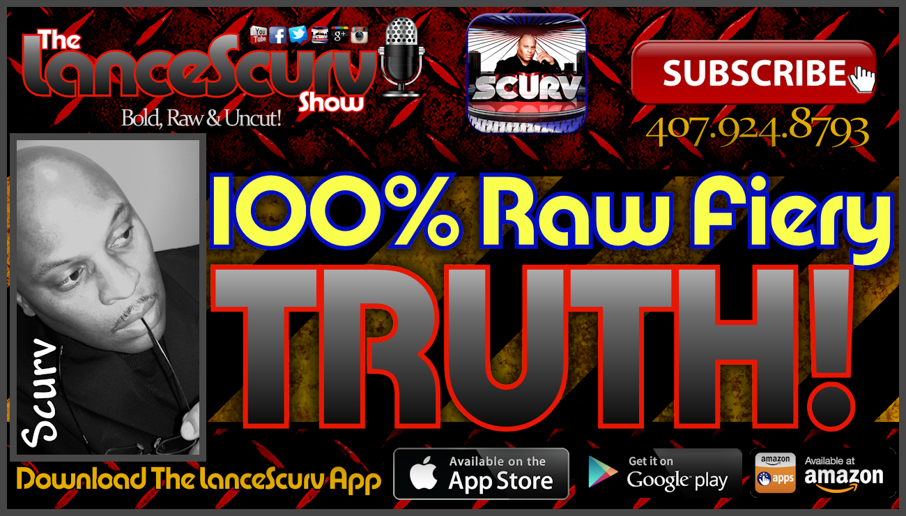 100% Raw Fiery TRUTH! - The LanceScurv Show Live & Uncensored!