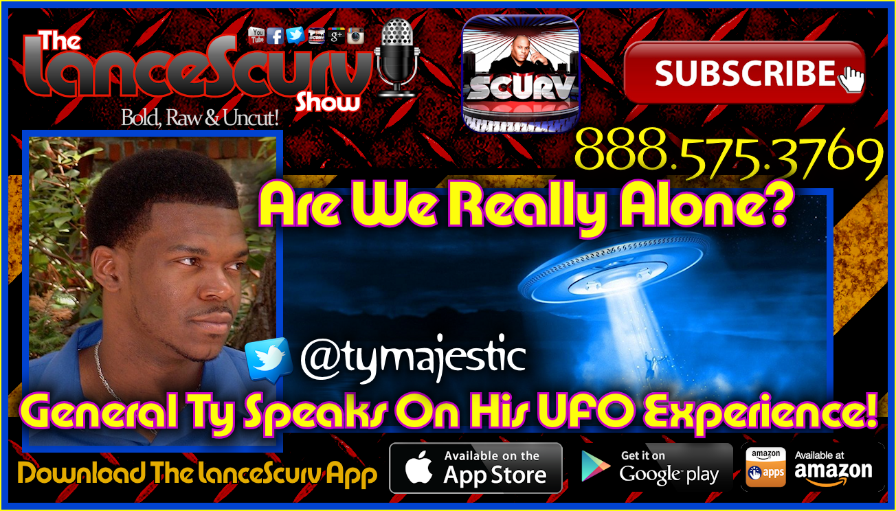 General Ty Speaks On His UFO Experience! - The LanceScurv Show
