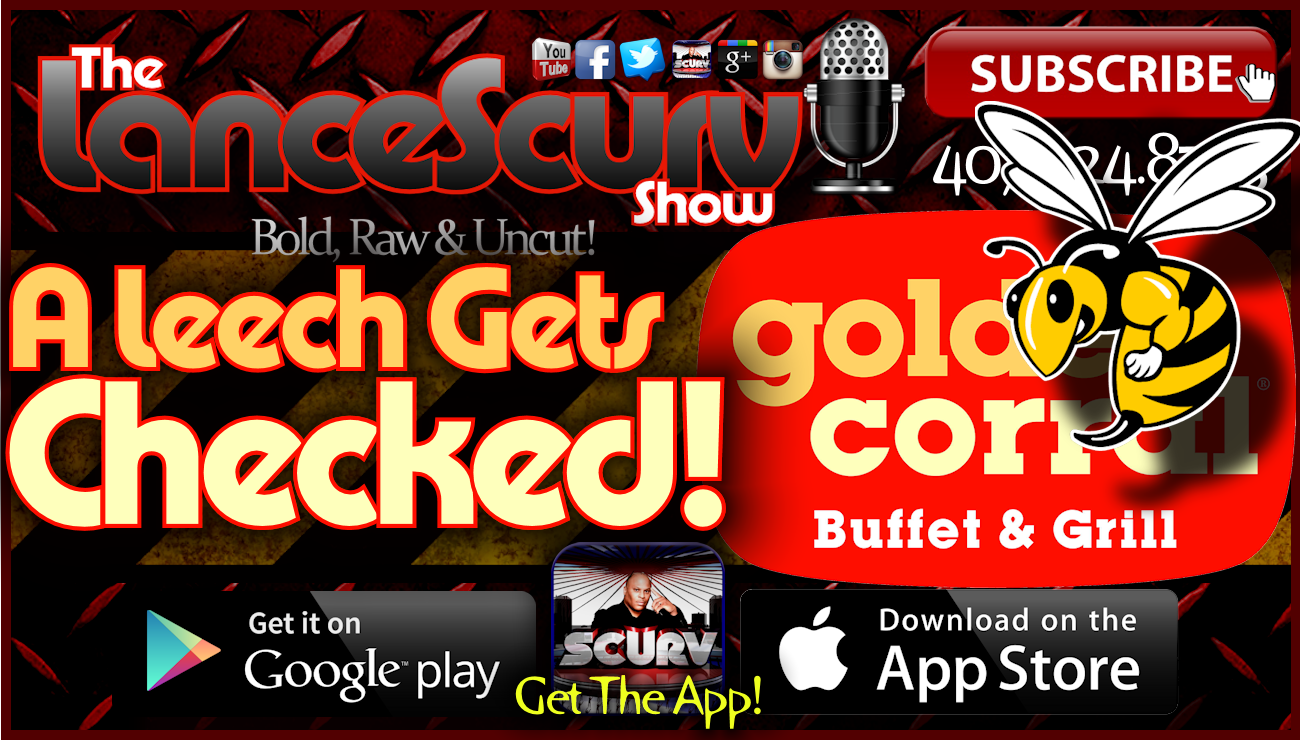 A Leech Gets Checked At The Golden Corral! - The LanceScurv Show