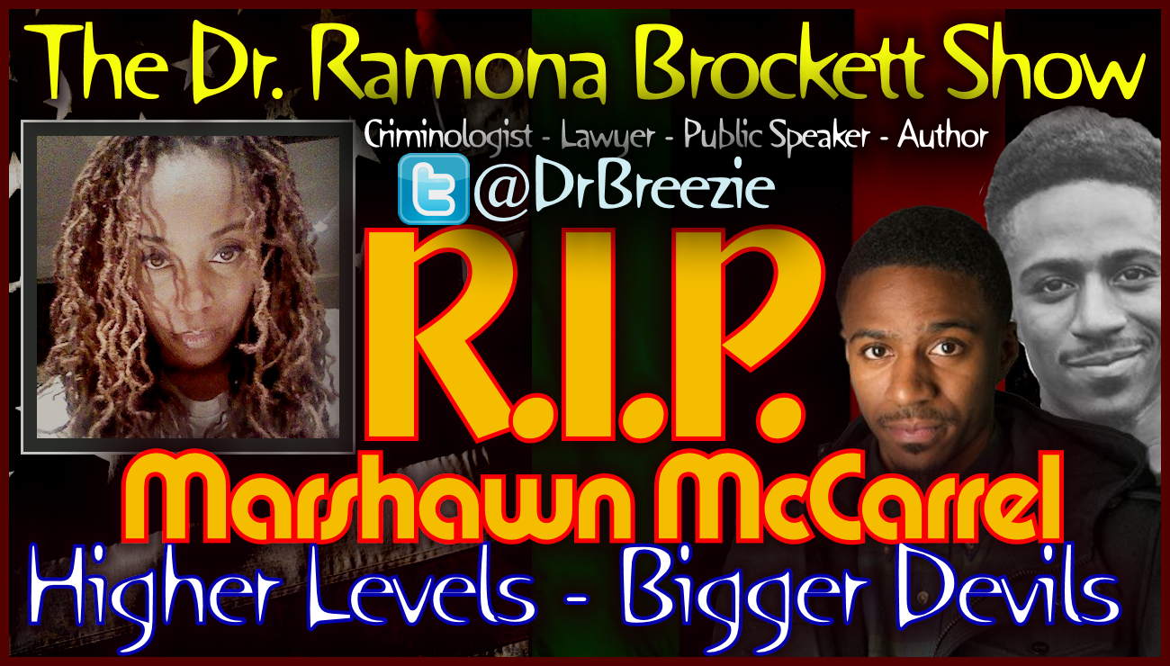 RIP Marshawn McCarrel: Your Black Life Did Matter! - The Dr. Ramona Brockett Show