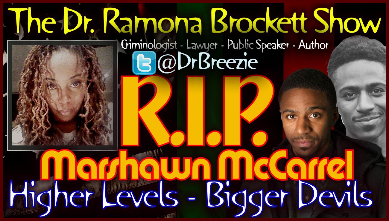 RIP Marshawn McCarrel: Your Black Life Did Matter! - The Dr. Ramona Brockett Show