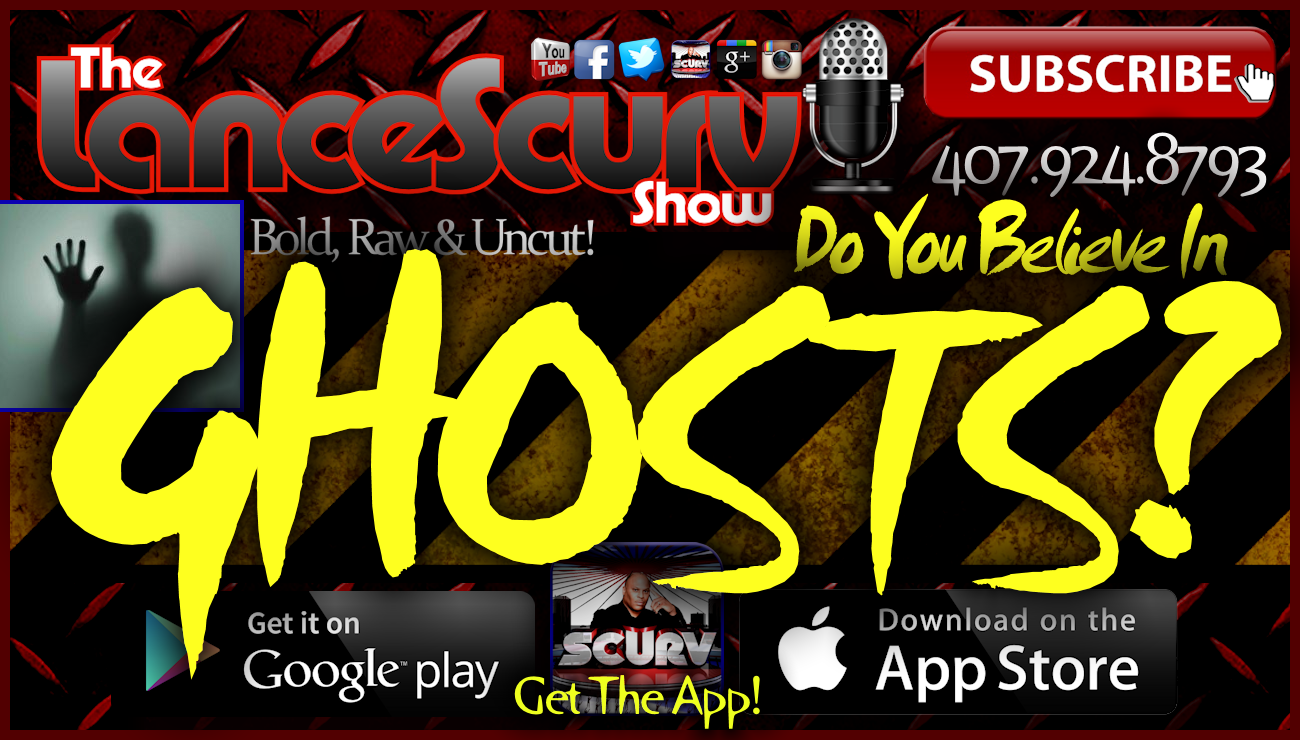 Do You Believe In Ghosts? - The LanceScurv Show