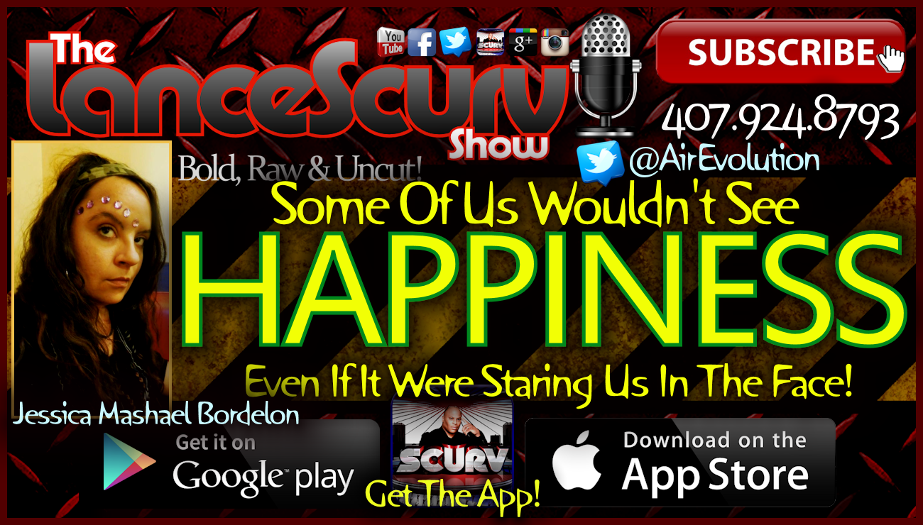Some Of Us Wouldn't See Happiness Even If It Were Staring Us In The Face! - The LanceScurv Show