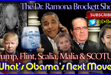Trump, Flint, Scalia, Malia & SCOTUS: What's Obama's Next Move? – The Dr. Ramona Brockett Show