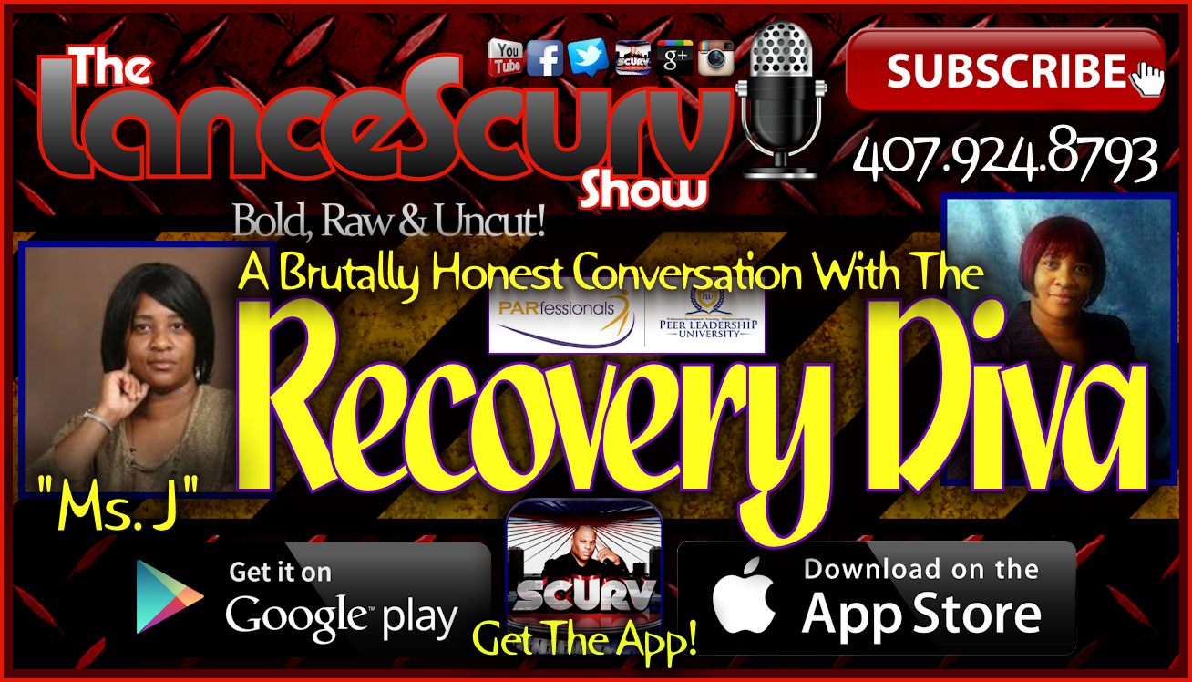 The Recovery Diva: A Brutally Honest Conversation! - The LanceScurv Show