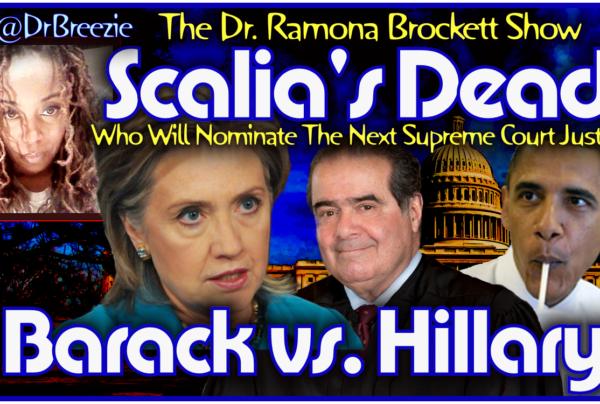 Scalia's Dead: Who Will Nominate The Next Supreme Court Judge? – The Dr. Ramona Brockett Show