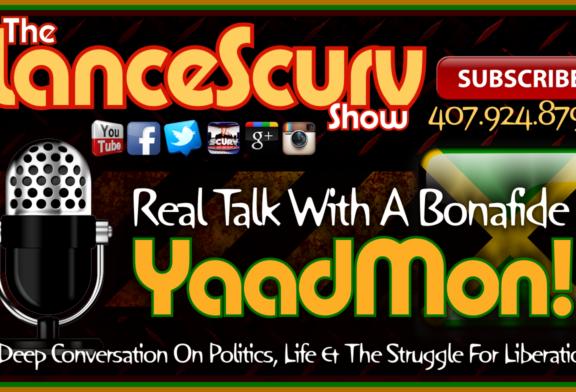 Real Talk With A Bonafide Yaadmon! – The LanceScurv Show