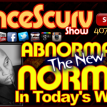 Abnormal Is The New Normal In Today's World! – The LanceScurv Show