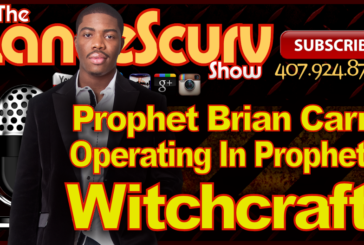 Prophet Brian Carn: Operating In Prophetic Witchcraft! – The LanceScurv Show