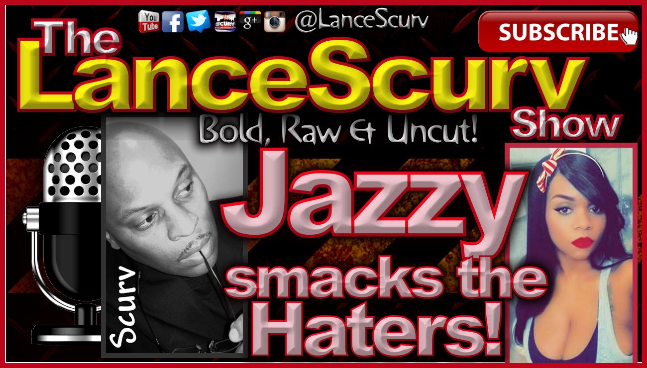 Jazzy Pimp Smacks The Haters! - The LanceScurv Show