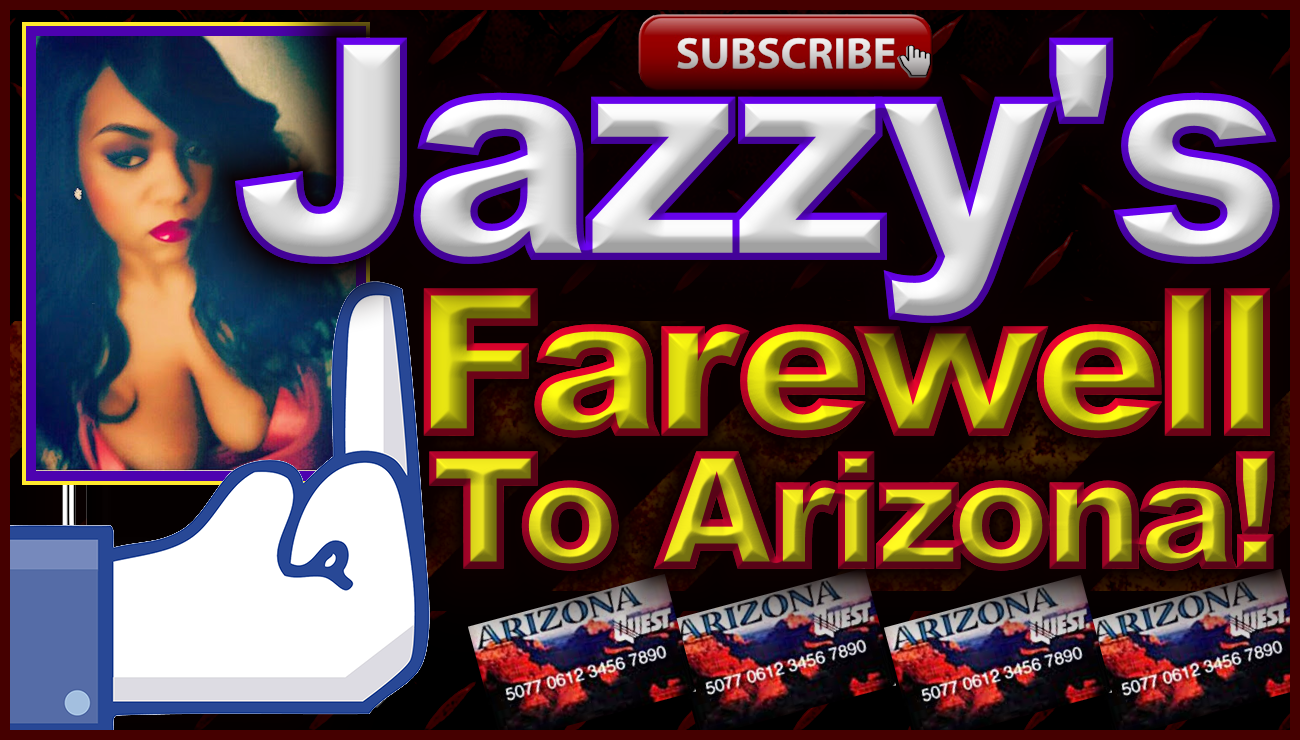 Jazzy's Farewell To Arizona! - The LanceScurv Show