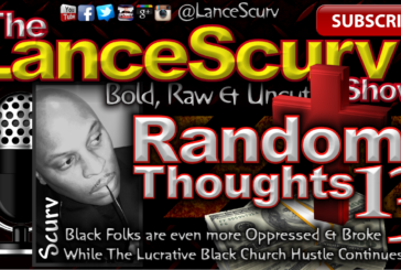 Random Thoughts # 13 – The LanceScurv Show
