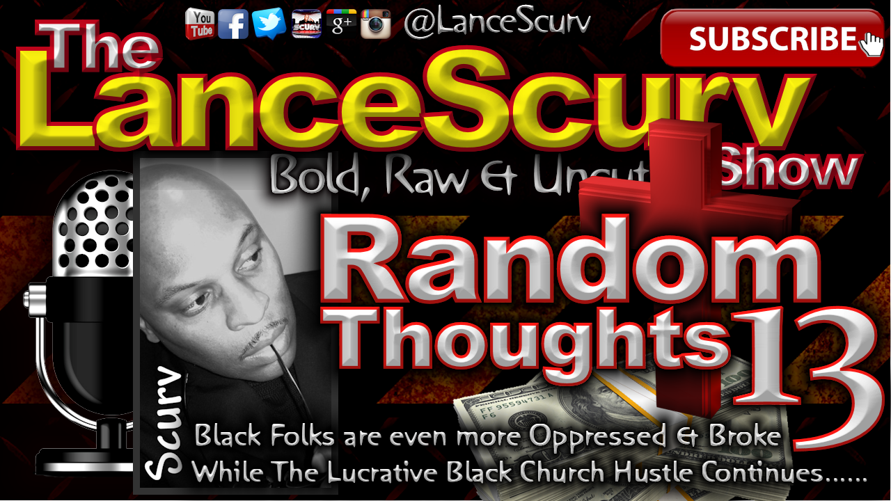 Random Thoughts # 13 - The LanceScurv Show