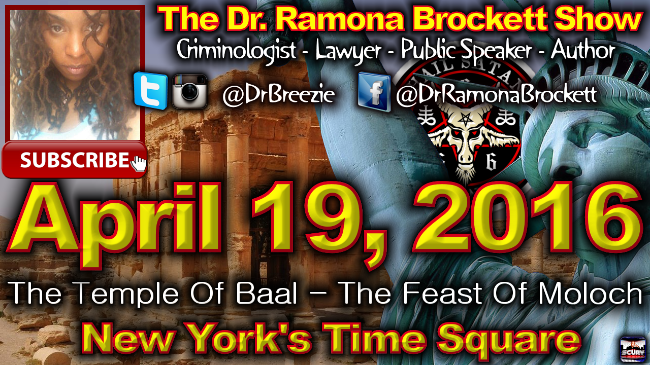 April 19, 2016: The Temple Of Baal At New York's Time Square - The Dr. Ramona Brockett Show