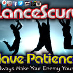 Have Patience As God Will Always Make Your Enemy Your Footstool!