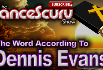 The Word According To Dennis Evans! - The LanceScurv Show