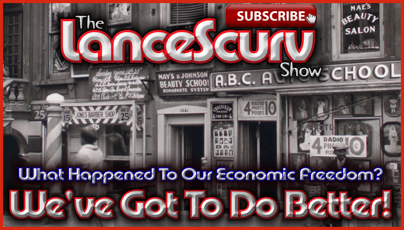 What Happened To Our Economic Freedom? - The LanceScurv Show