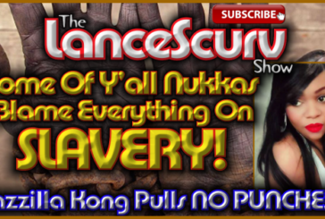 """Some Of Y'all Nukka's Want To Blame Everything On Slavery!"" – Jazzilla Kong RAW & UNCUT!"