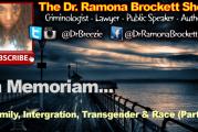 Family, Integration, Transgender & Race (Part 1) – The Dr. Ramona Brockett Show