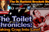 The Toilet Chronicles: Making Crap Into Law! – The Dr. Ramona Brockett Show