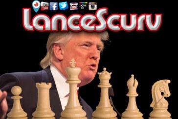 Donald Trump: The Dividing Chess Piece! - The LanceScurv Show