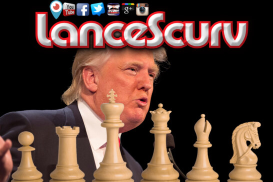 Donald Trump: The Dividing Chess Piece! - The LanceScurv Show