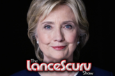 Hillary Clinton: A True American Gangster? - The LanceScurv Show